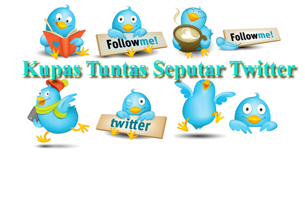 Photo of Kupas Tuntas Seputar Twitter