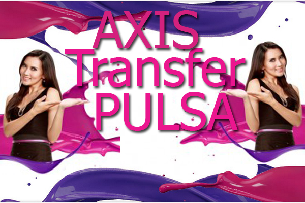 Photo of Layanan 'Transfer Pulsa' makin asik dari AXIS